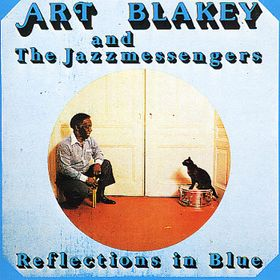 Art Blakey & the Jazzmessengers – Reflections in Blue