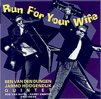 Ben van Dungen & Jarmo Hoogendijk Quintet – Run for your wife