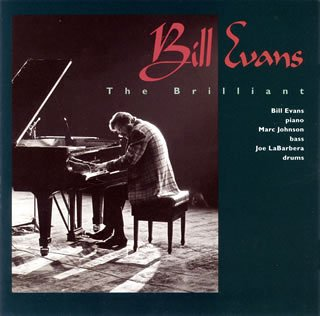 Bill Evans – The Brilliant