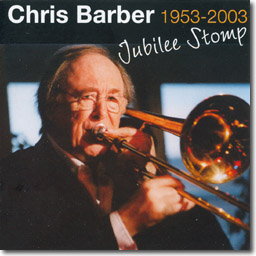 Chris Barber 1953-2003 Jubilee Stomp