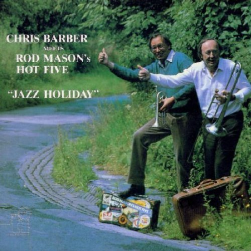 Chris Barber & Rod mason's Hot Five  – Jazz Holiday