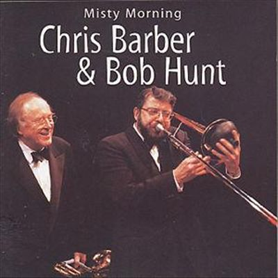 Chris Barber Jazz & Blues Band & The Bob Hunt Ellingtonians – Misty Morning