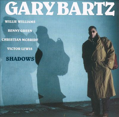 Gary Bartz – Shadows