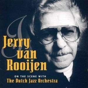 Jerry van Rooijen – On the scene with The Dutch Jazz Orchestra