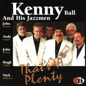 Kenny Ball and his jazzmen – Thats a Plenty!