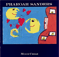 Pharoah Sanders – Moonchild