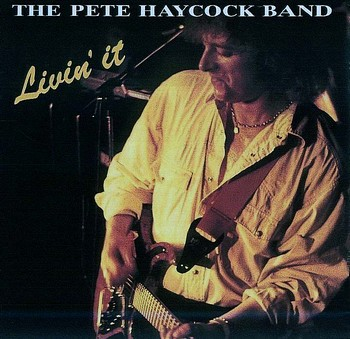 The Pete Haycock Band – Livin It