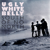 Ugly white belly – South of no North