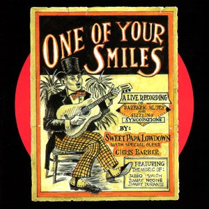 Chris Barber & Sweet papa Lowdown – One of your smiles