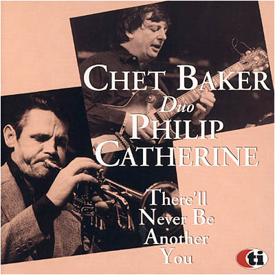 Chet Baker – there will never be another you