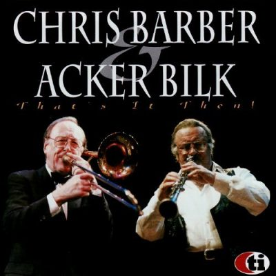 Chris Barber & Acker Bilk – That is it then!
