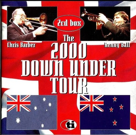 Chris Barber  & Kenny Ball – The 2000 downunder tour