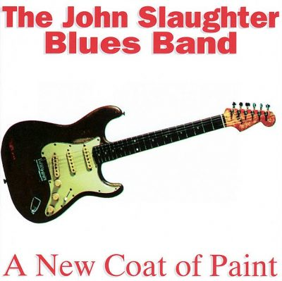 The John Slaughter Blues Band – A new coat of paint