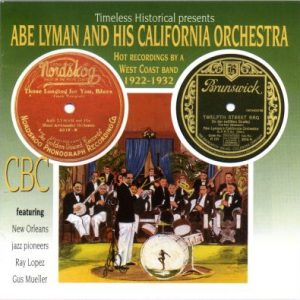 Abe Lyman and his California Orchestra – 1922-1932