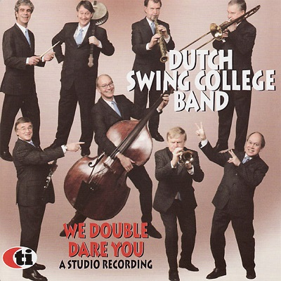 Dutch Swing College Band – We double dare you